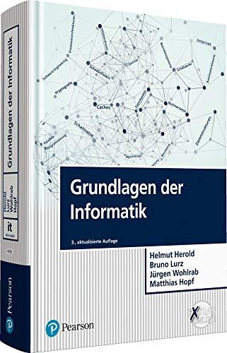 Grundlagen der Informatik (Pearson Studium - IT) (Computer-grundlagen)