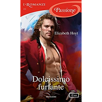 Dolcissimo Furfante (I Romanzi Passione)