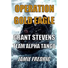 Operation Gold Eagle (Navy SEAL Grant Stevens Book 8)