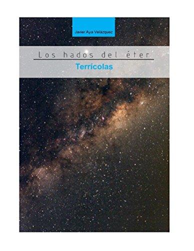 Los hados del éter: Terrícolas por Javier Aya Velazquez