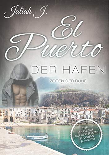 El Puerto - Der Hafen: Zeiten der Ruhe
