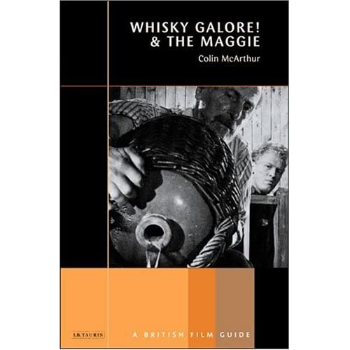 Whisky Galore! and the Maggie: A British Film Guide by Colin McArthur (2002-12-06)