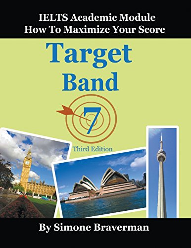 Target Band 7: IELTS Academic Module - How to Maximize...