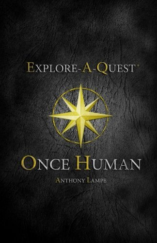 Once Human (Explore-A-Quest) by Anthony Lampe (2013-09-16)