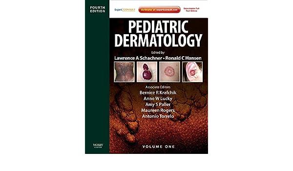Pediatric Dermatology: Expert Consult 2-Volume Set, 4e