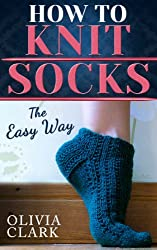 How to Knit Socks: Quick and Easy (Learn How to Knit)