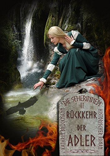 Rückkehr der Adler: Zeitreise-Roman ins alte Germanien (Die Seherinnen 2)