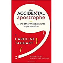 The Accidental Apostrophe and Other Misadventures in Punctuations [Paperback] Caroline Taggart