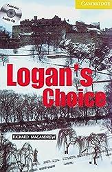 Logan's Choice. Buch und CD: Level 2, Wortschatz 800