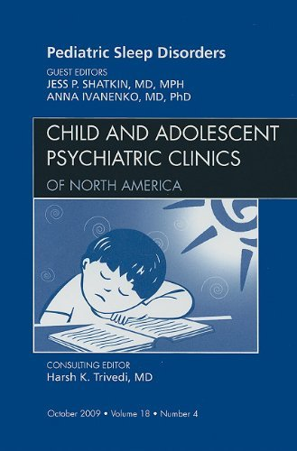 Pediatric Sleep Disorders, An Issue of Child and Adolescent Psychiatric Clinics of North America, 1e (The Clinics: Internal Medicine) by Jess P. Shatkin MD MPH (2009-11-17)