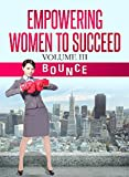 Empowering Women to Succeed: Bounce (English Edition)