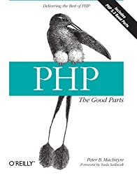 PHP: The Good Parts by Peter MacIntyre (2010-04-30)