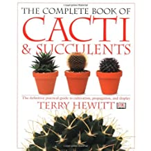 The Complete Book of Cacti & Succulents (American Horticultural Society Practical Guides)