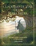 Cuaderno de viaje de la Tierra Media: De Bolsón cerrado a Mordor...