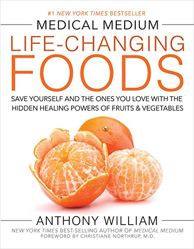 Medical Medium Life-Changing Foods: Save Yourself and the Ones You Love with the Hidden Healing Powers of Fruits & Vegetables Test