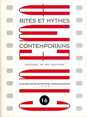 Cinéma, rites et mythes contemporains, Montrer ne pas montrer