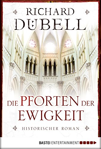 Buchseite und Rezensionen zu 'Die Pforten der Ewigkeit: Historischer Roman' von Richard Dübell