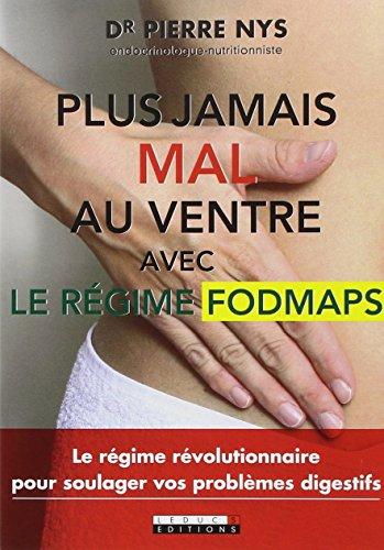 Plus jamais mal au ventre avec le régime Fodmaps par Nys Pierre (Dr)