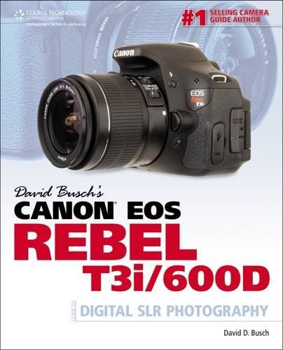david-buschs-canon-eos-rebel-t3i-600d-guide-to-digital-slr-photography-david-busch-camera-guides