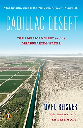 Cadillac Desert: The American West and Its Disappearing Water, Revised Edition (English Edition)