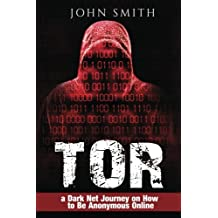 TOR: a Dark Net Journey on How to Be Anonymous Online