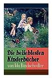 Die beliebtesten Kinderbücher von Ida Bindschedler: Die Leuenhofer + Die Turnachkinder im Sommer + Die Turnachkinder im Winter