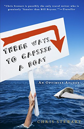 Three Ways to Capsize a Boat: An Optimist Afloat por Chris Stewart