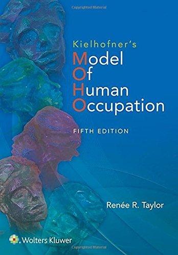 Kielhofner's Model of Human Occupation: Theory and Application (English Edition)