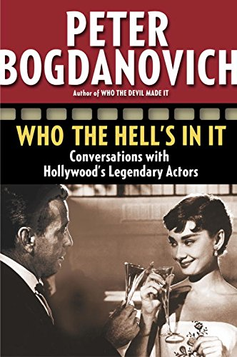 Who the Hell's in It: Conversations with Hollywood's Legendary Actors (English Edition)