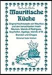 Mauritische Küche: Original Kochrezep...