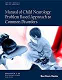 Manual of Child Neurology: Problem Based Approach to Common Disorders