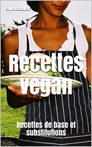 Couverture du livre Recettes vegan: Recettes de base et substitutions