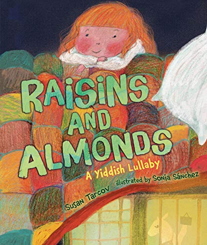 Raisins and Almonds: A Yiddish Lullaby