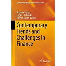 Contemporary Trends and Challenges in Finance: Proceedings from the 2nd Wroclaw International Conference in Finance (Springer Proceedings in Business and Economics)