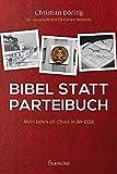 Bibel statt Parteibuch: Mein Leben als Christ in der DDR - Christian Döring