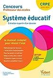 Concours Professeur des écoles - Système éducatif - Le manuel complet pour aborder l'oral - Entretien avec le jury - CRPE 2018