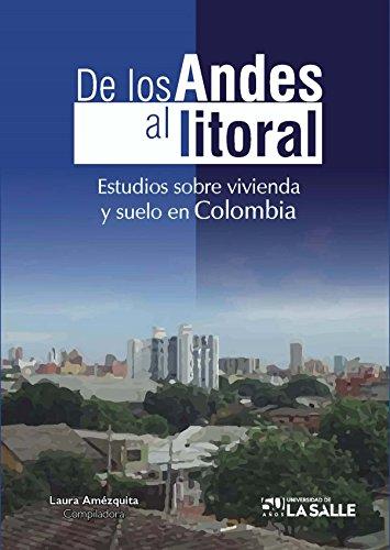 De los Andes al litoral: Estudios sobre vivienda y suelo en Colombia