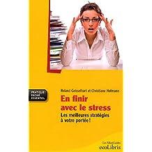 En finir avec le stress : Les meilleures stratégies à votre portée !