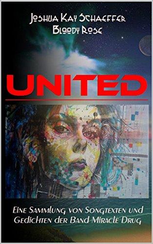 United: Eine Sammlung von Songtexten und Gedichten der Band Miracle Drug
