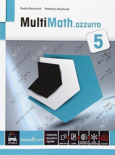 Multimath azzurro. Per le Scuole superiori. Con e-book. Con espansione online: 5