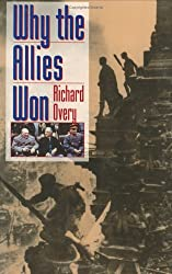 Why the Allies Won by Richard Overy (1996-04-23)