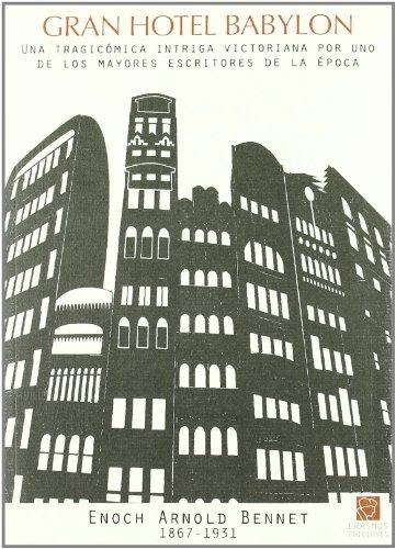 Gran Hotel Babylon (Clásicos en el Presente) por Enoch Arnold Bennett