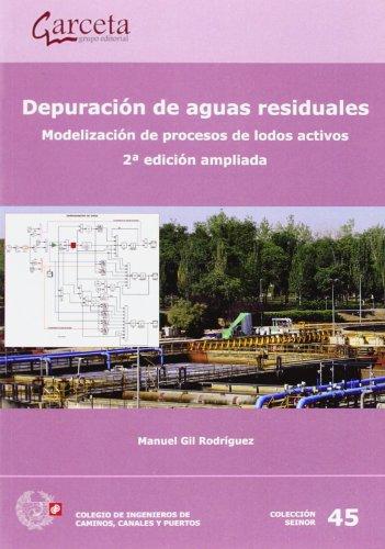 Descargar Libro Depuracion de aguas residuales: Modelización de procesos de lodos activos. 2ª edición ampliada (Texto (garceta)) de Manuel Gil Rodriguez