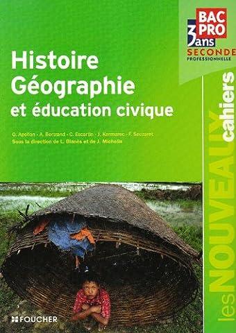 Histoire Géographie et éducation civique Bac Pro, 3 ans, Seconde