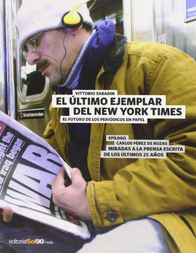 Ultimo ejemplar del new york times, el por Vittorio Sabadin