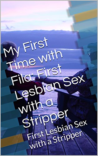 my-first-time-with-fila-first-lesbian-sex-with-a-stripper-first-lesbian-sex-with-a-stripper-english-