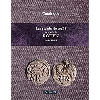Les plombs de scellé de la ville de Rouen