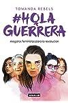 https://libros.plus/hola-guerrera-alegatos-feministas-para-la-revolucion/