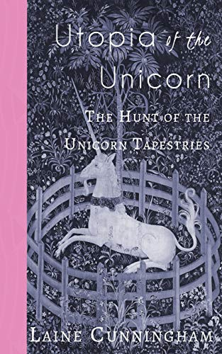 Utopia of the Unicorn: The Hunt of the Unicorn Tapestries (Travel Photo Art, Band ()