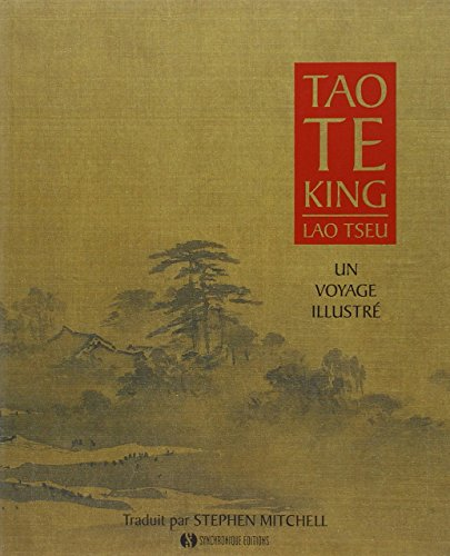 Tao Te King - Un voyage illustré